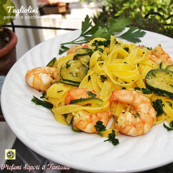 tagliolini gamberi e zucchine