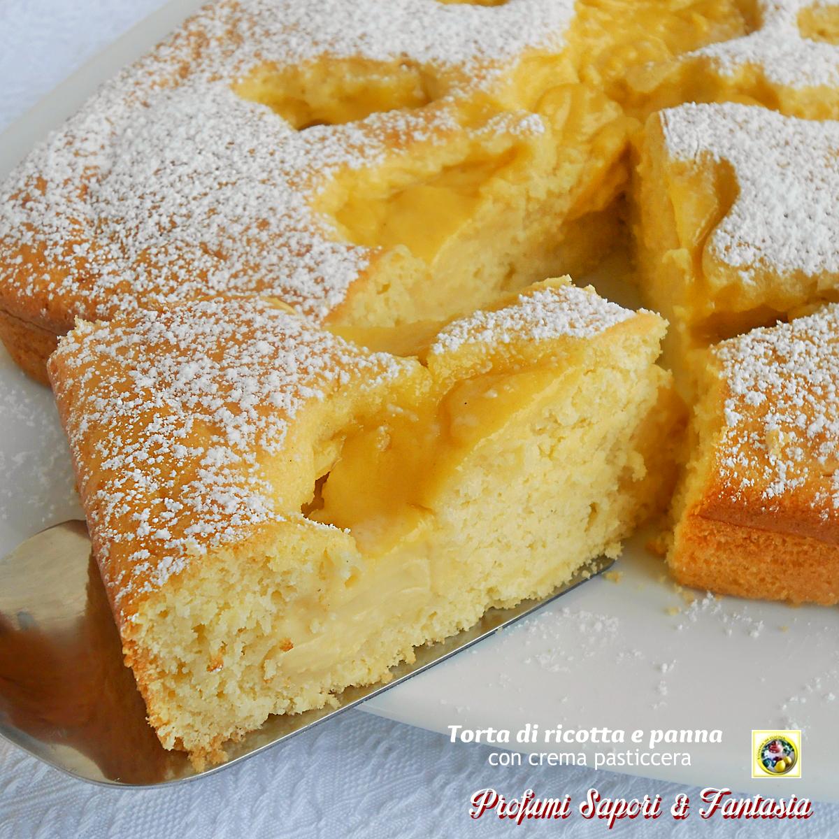 torta golosa di ricotta e panna con crema pasticcera