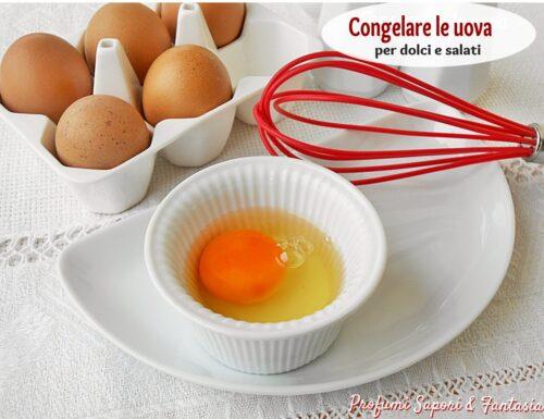 Congelare le uova per dolci e salati