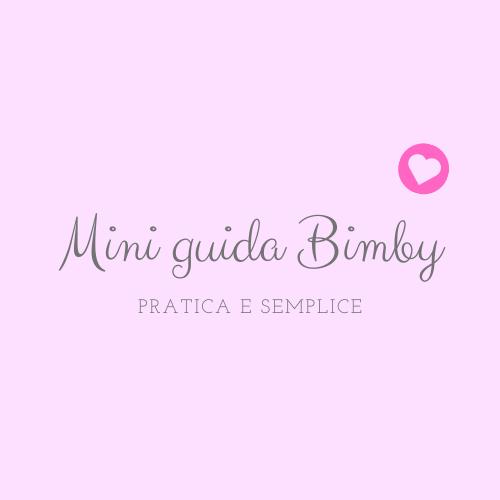 Mini Guida Bimby come usarlo al meglio