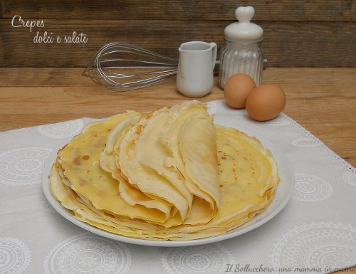 Crepes dolci e salate, ricetta base