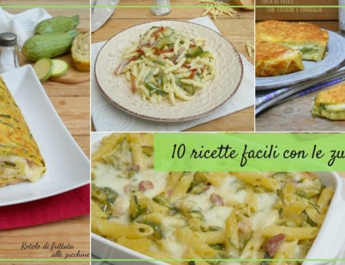 10 ricette facili con le zucchine