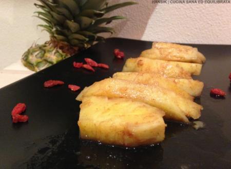 Ananas alla piastra con miele e cannella