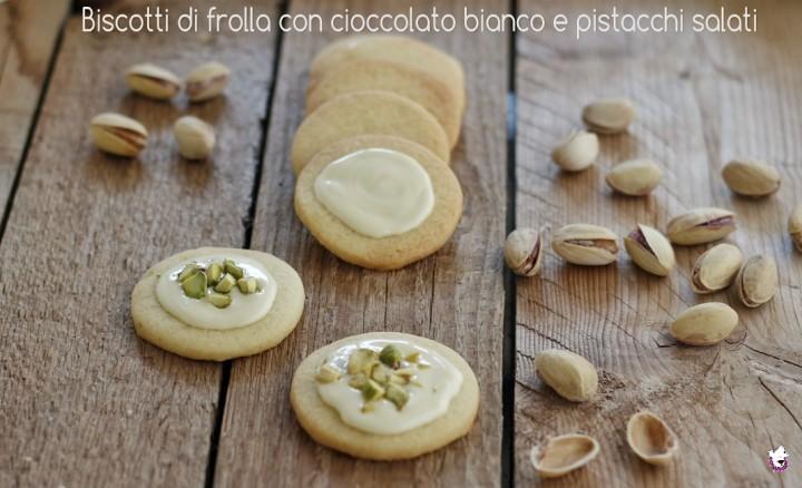 Biscotti di frolla con cioccolato bianco e pistacchi salati