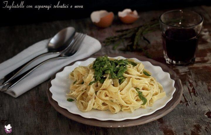 Tagliatelle con asparagi selvatici e uova