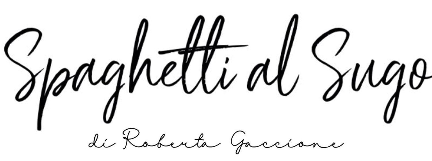 Blog Spaghetti al Sugo di Roberta Gaccione