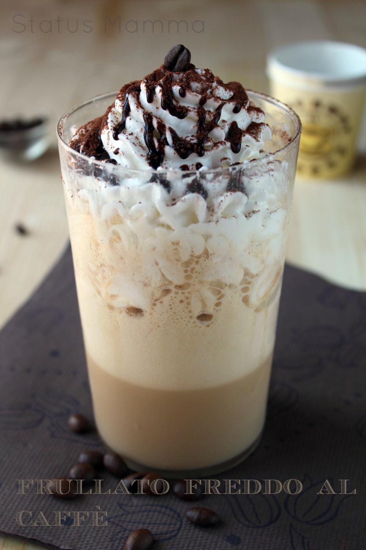 Frappuccino frullato freddo al caffè | Status Mamma