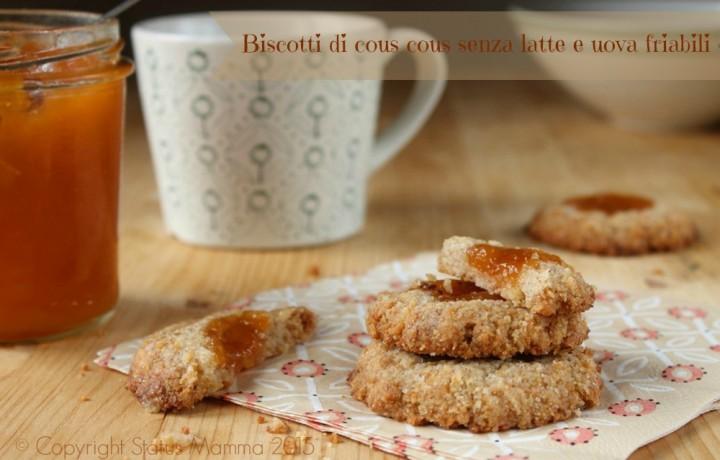 Biscotti di cous cous senza latte e uova friabili