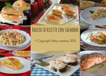 Raccolte ricette con salmone dal primo al secondo facile veloce economico per parenti amici e occasioni speciali Statusmamma
