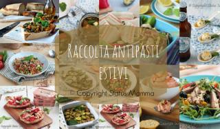 Raccolta semplice fresca e colorata di antipasti estivi dal mio blog da preparare anche in anticipo e servire al rientro dal mare o da portare con noi