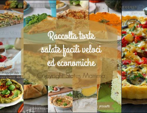 Raccolta torte salate facili veloci ed economiche