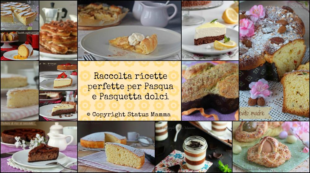 Raccolta ricette perfette per Pasqua e Pasquetta dolci
