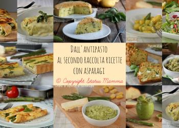 RICETTE CON LE VERDURE DI MAGGIO -Dall'antipasto al secondo raccolta ricette con asparagi