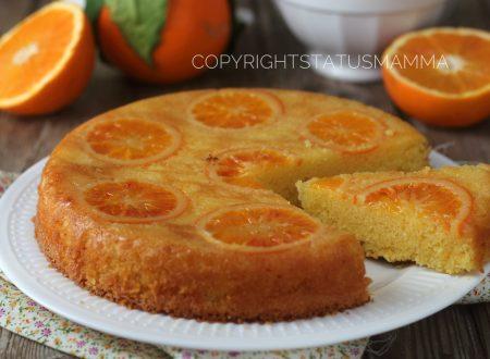 Ricetta torta rovesciata all'arancia con e senza bimby soffice e succosa.