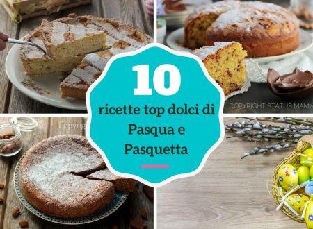 Raccolta 10 ricette top dolci di Pasqua e Pasquetta facili e sfiziosi
