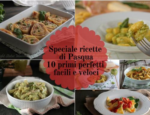 Speciale ricette di Pasqua 10 primi perfetti facili e veloci