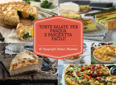 Raccolta ricette torte salate top per Pasqua e pasquetta facili