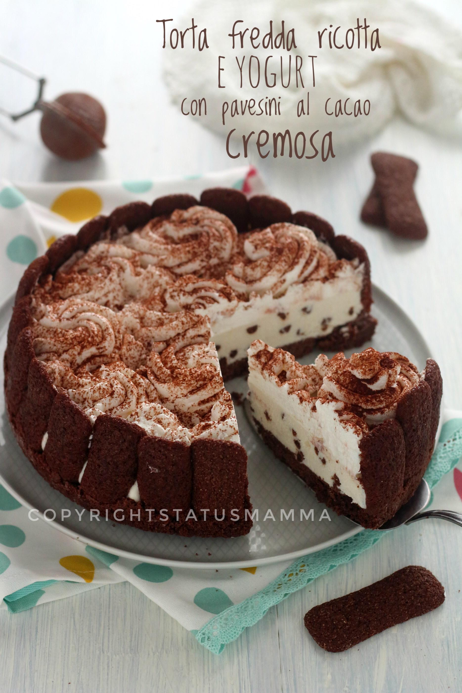 Torta fredda ricotta e yogurt con pavesini al cacao cremosa senza cottura