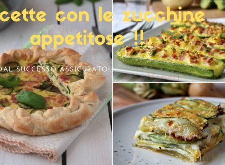 Tre ricette con le ZUCCHINE appetitose