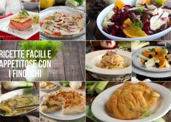 Ricette facili e appetitose con i FINOCCHI