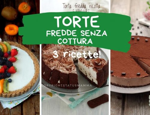 TRE TORTE FREDDE SENZA COTTURA VIDEO