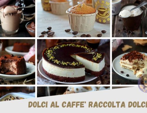 DOLCI AL CAFFÈ RACCOLA RICETTE