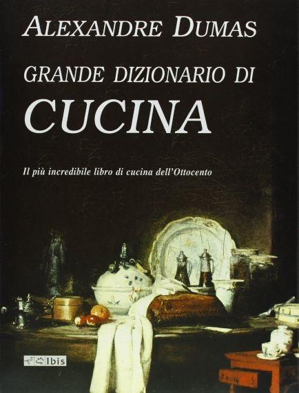 Dumas letteratura e fornelli for Alexandre dumas grand dictionnaire de cuisine 1873