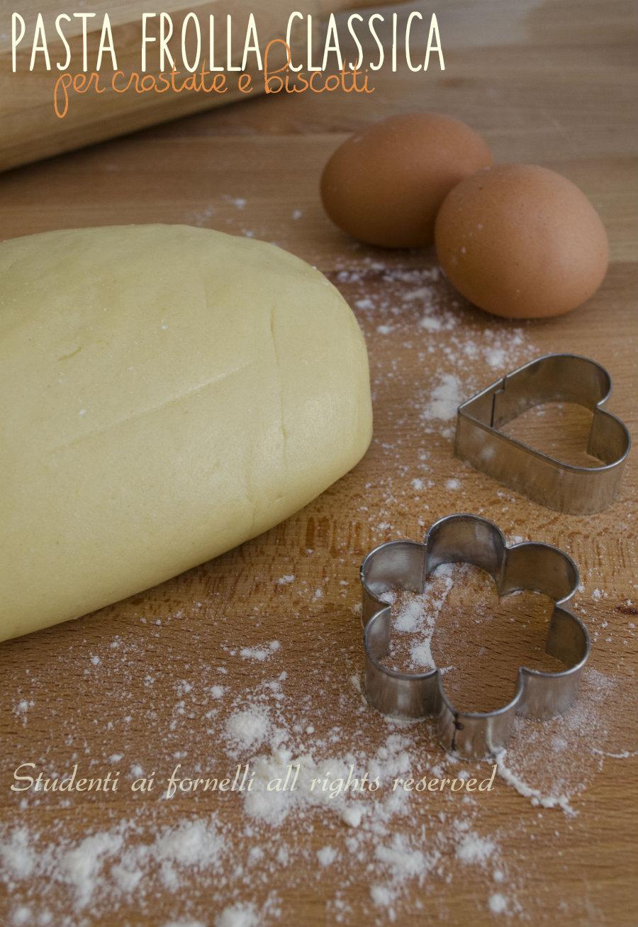 pasta frolla classica per biscotti e crostate ricetta frolla facile