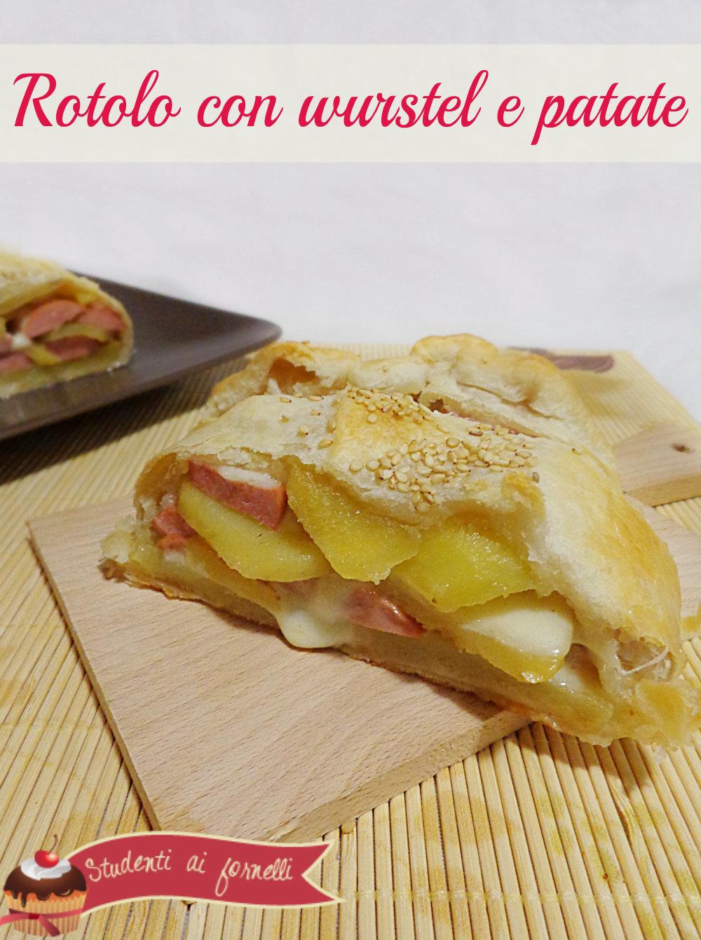 rotolo di sfoglia con wurstel e patate mozzarella ricetta facile