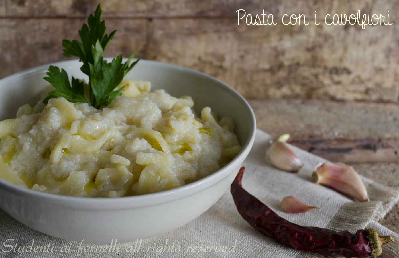 pasta con i cavolfiori ricetta primo piatto gustoso con cavoli vegetariana facile e veloce