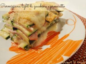 Parmigiana light di zucchine e prosciutto cotto ricetta secondo gustoso
