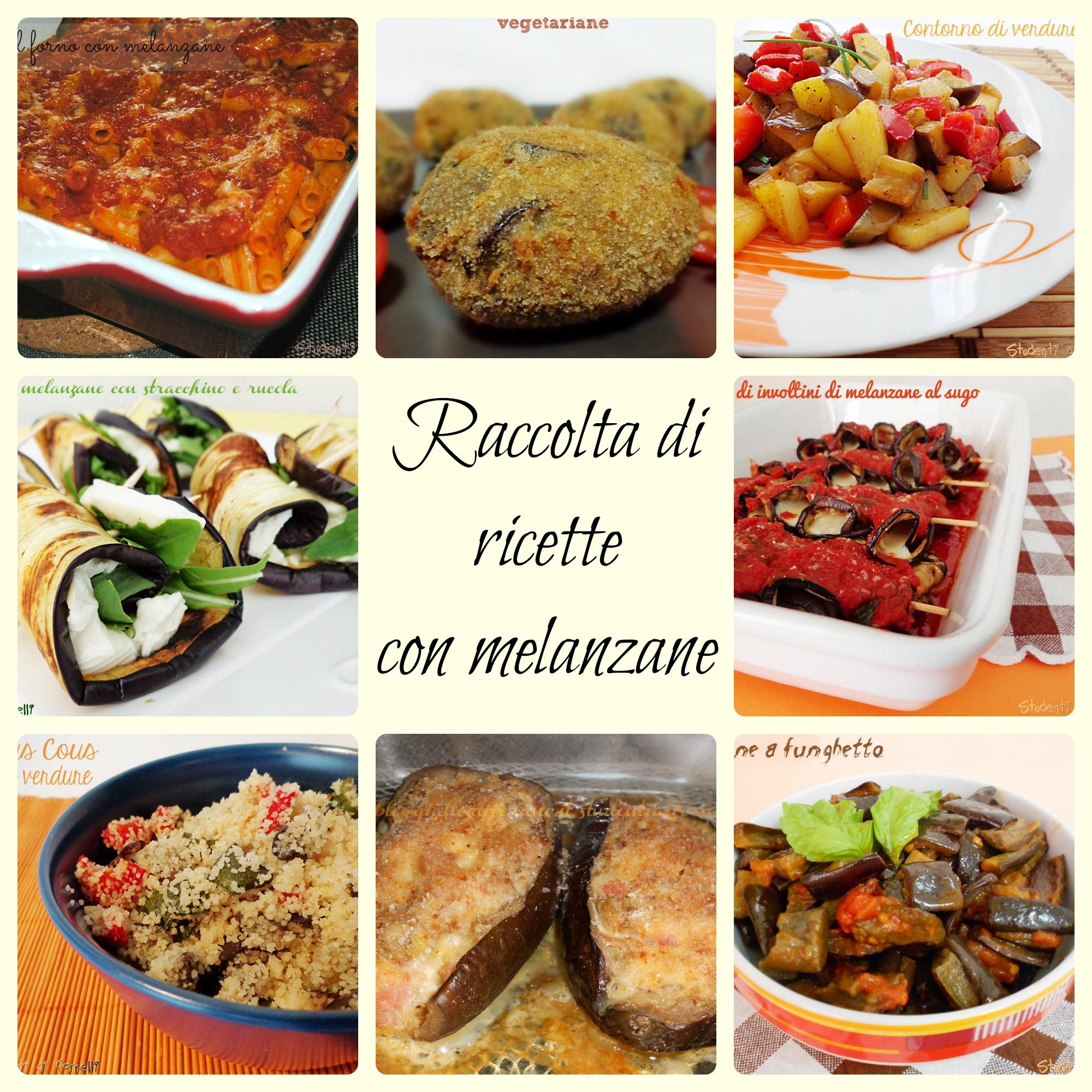Raccolta di ricette con le melanzane ricette con melanzane for Melanzane ricette