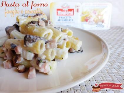 pasta al forno funghi e pancetta ricetta primo piatto