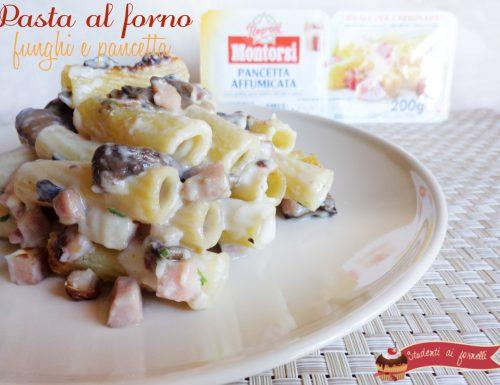Pasta al forno funghi e pancetta
