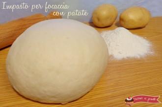 impasto focaccia con patate ricetta soffice e leggera