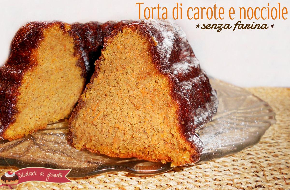 torta di carote e nocciole senza farina ricetta dolce da colazione senza farina