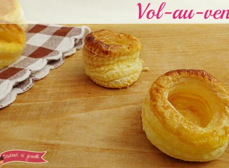 Come fare i vol-au-vent in casa