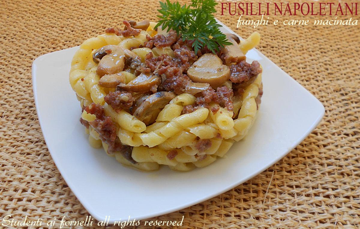 spesso Fusilli napoletani con funghi e carne macinata, ricetta BR98