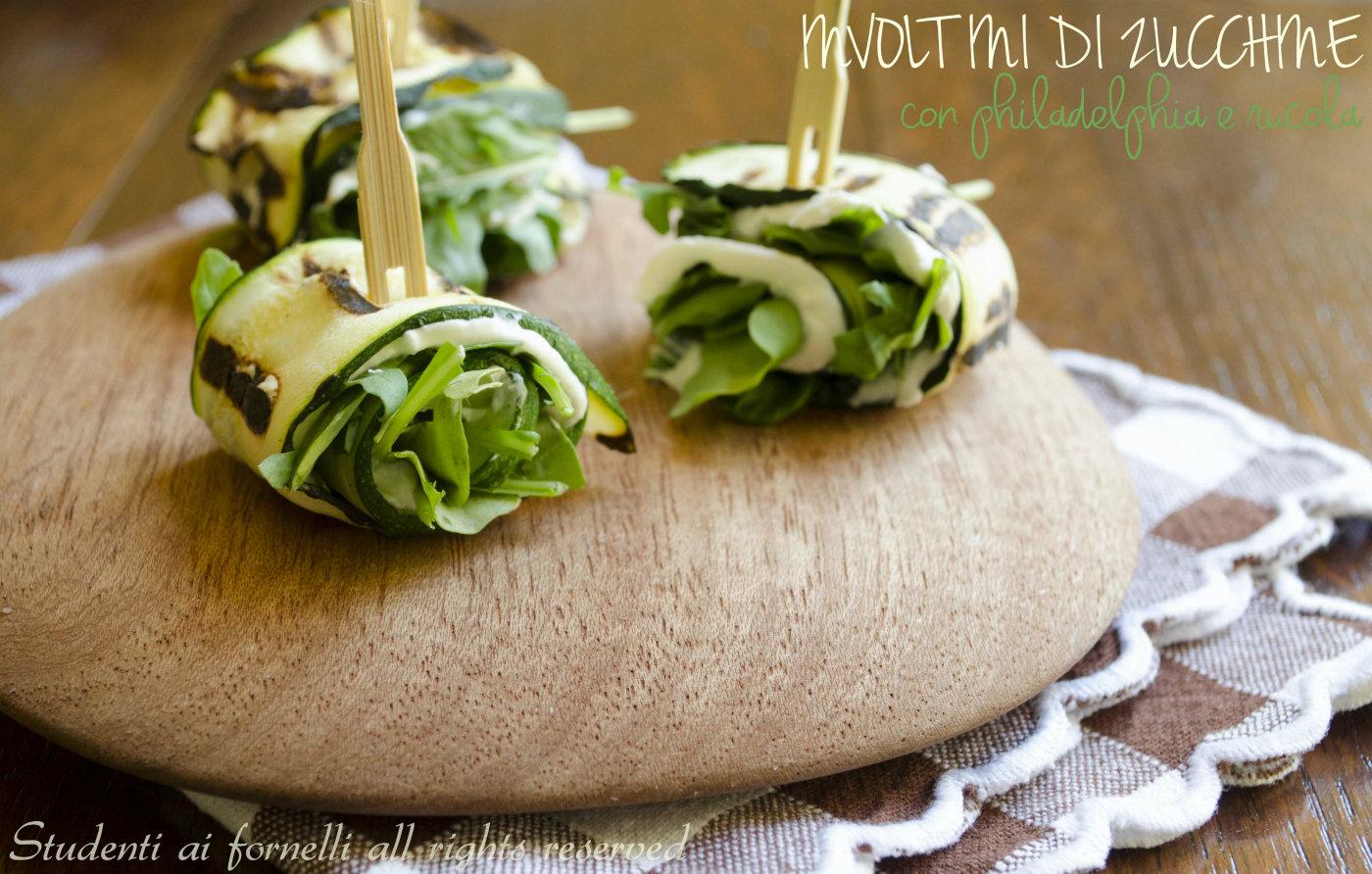 Involtini di zucchine philadelphia e rucola ricetta antipasto for Cucinare vegetariano