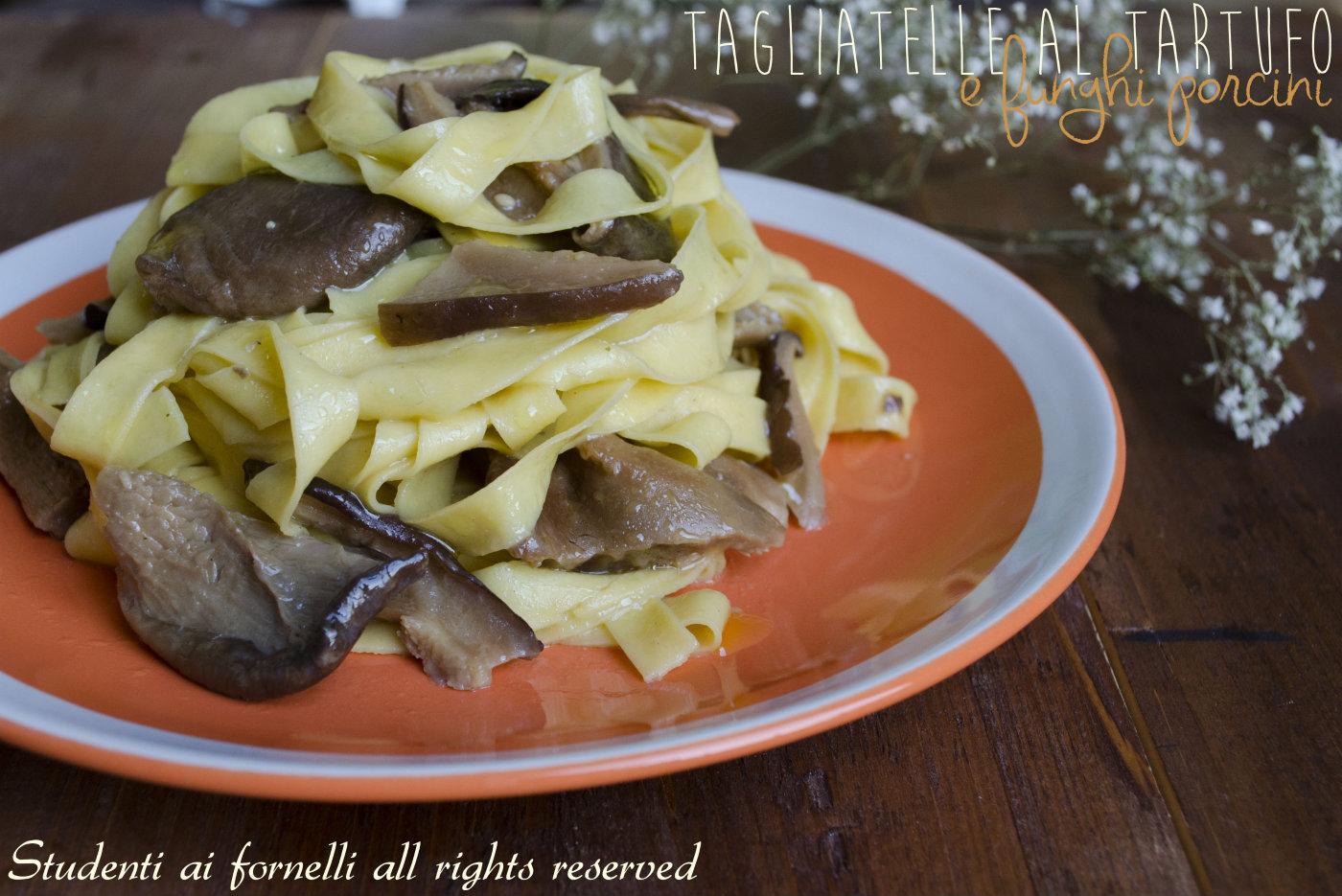 tagliatelle al tartufo e funghi porcini ricetta primo di effetto
