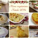 Menu vegetariano Natale 2014 ricette facili