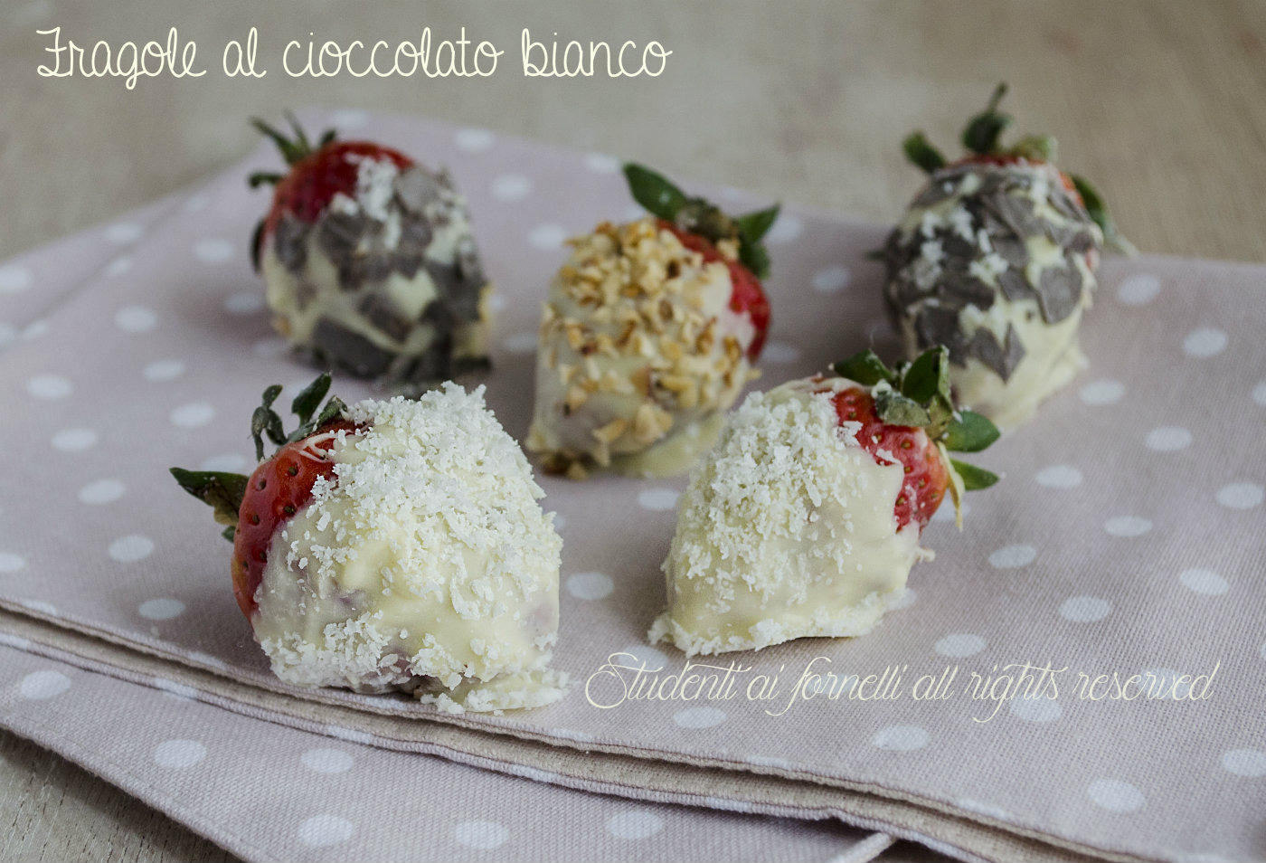 fragole al cioccolato bianco ricetta fragole ricoperte di cioccolato con nocciole cocco