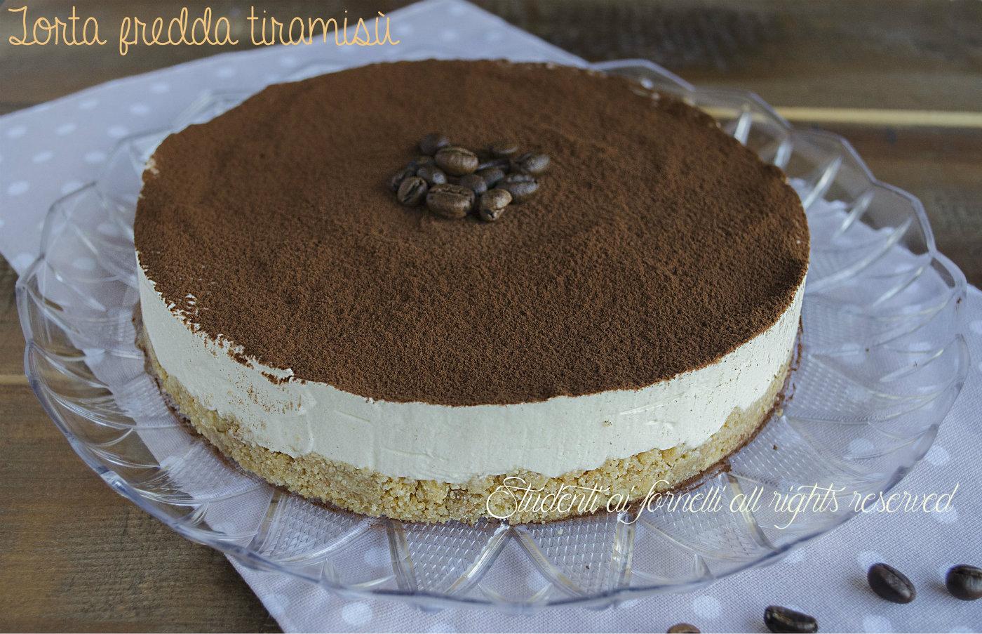 Torta fredda tiramis con caff e mascarpone ricetta for Nuove ricette dolci