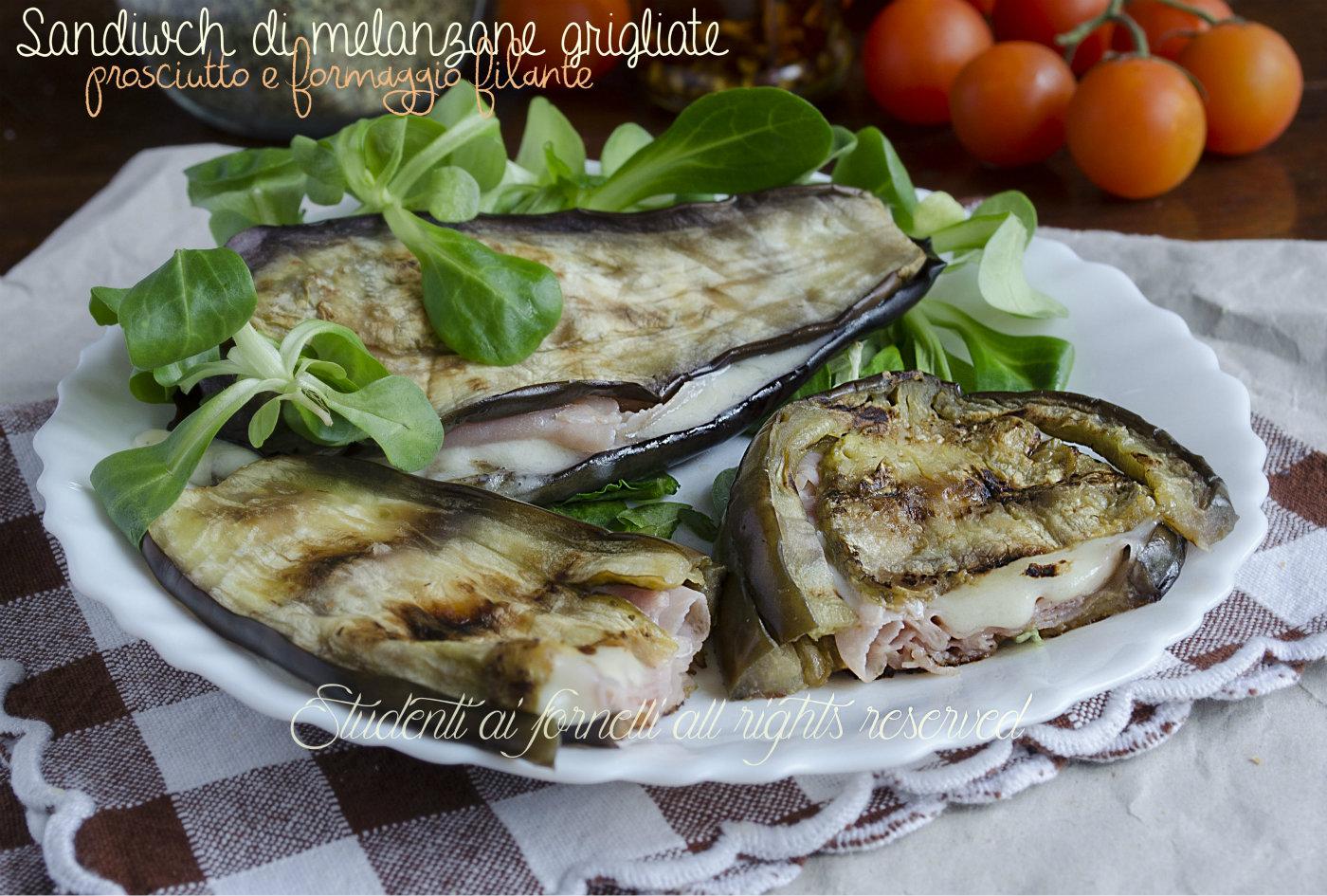 Sandwich di melanzane grigliate con prosciutto e formaggio for Melanzane ricette