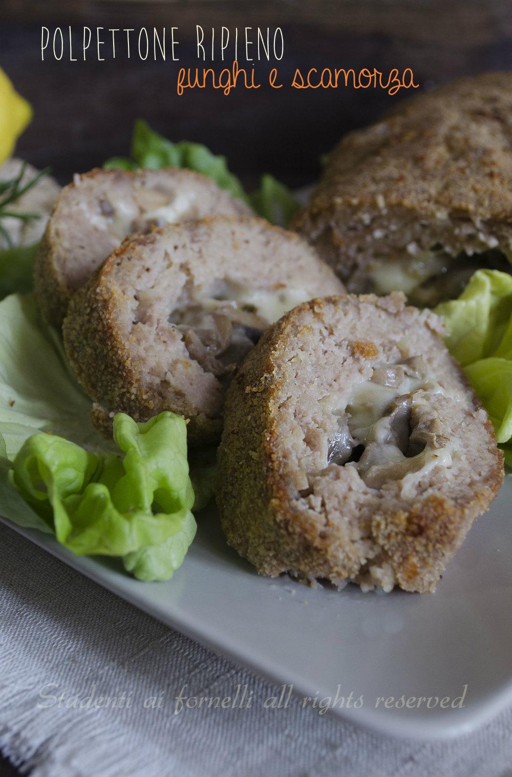 polpettone con funghi e scamorza ricetta polpettone ripieno al forno carne