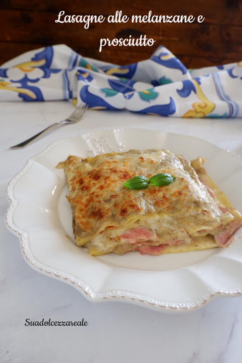 come fare lasagne alle melanzane e prosciutto