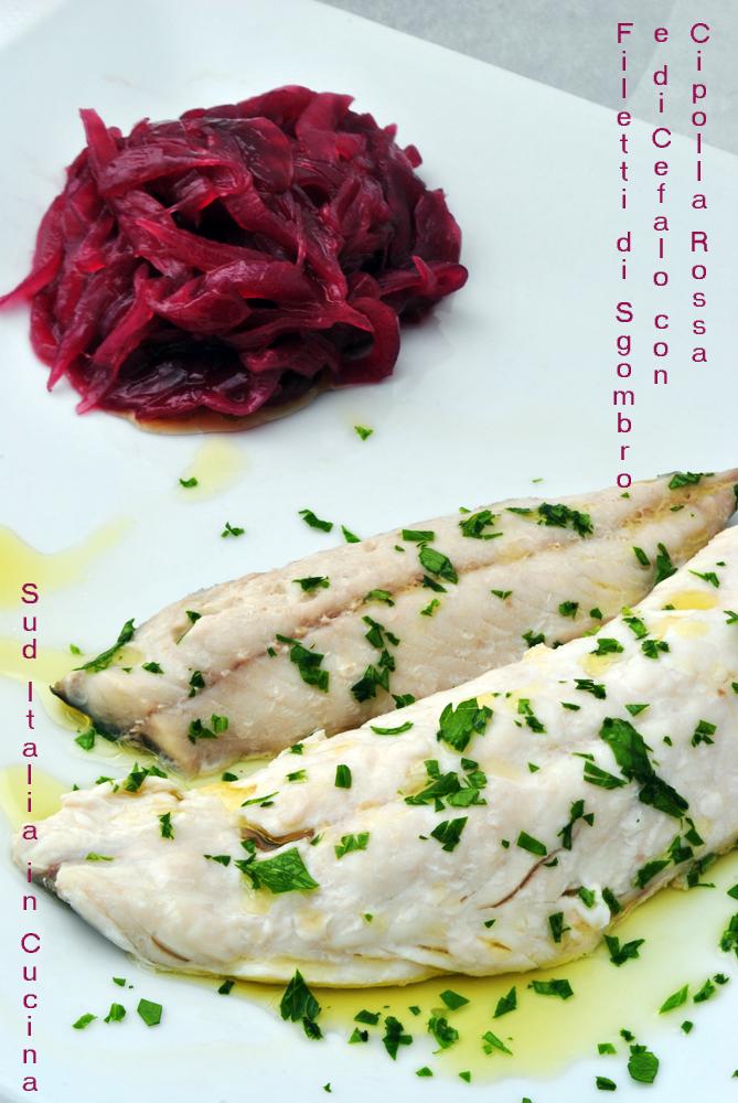 Filetti di Sgombro e Cefalo con Cipolla Rossa