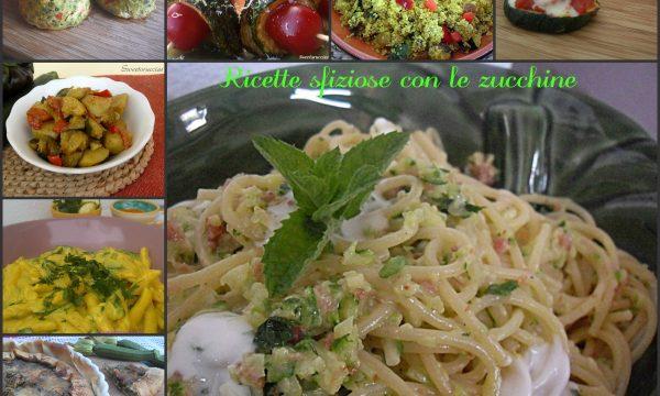 Ricette sfiziose con le zucchine