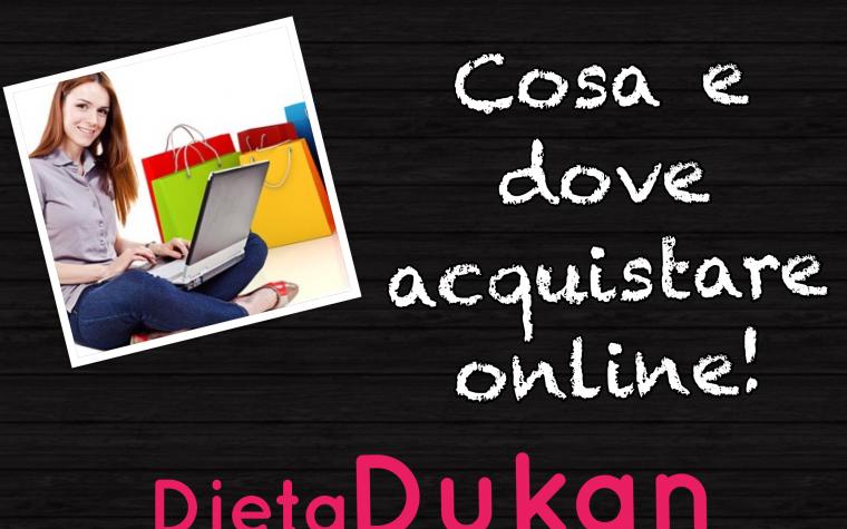 Cosa e dove comprare gli ingredienti per la dieta Dukan?