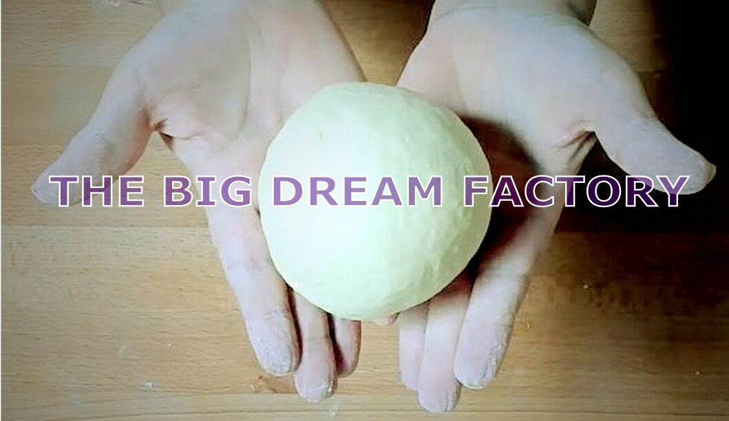 The Big Dream Factory